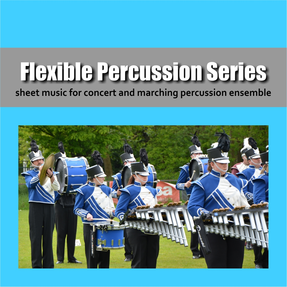 Flexible Percussion | Sheet music for concert and marching percussion ensemble | Show & Marching Music