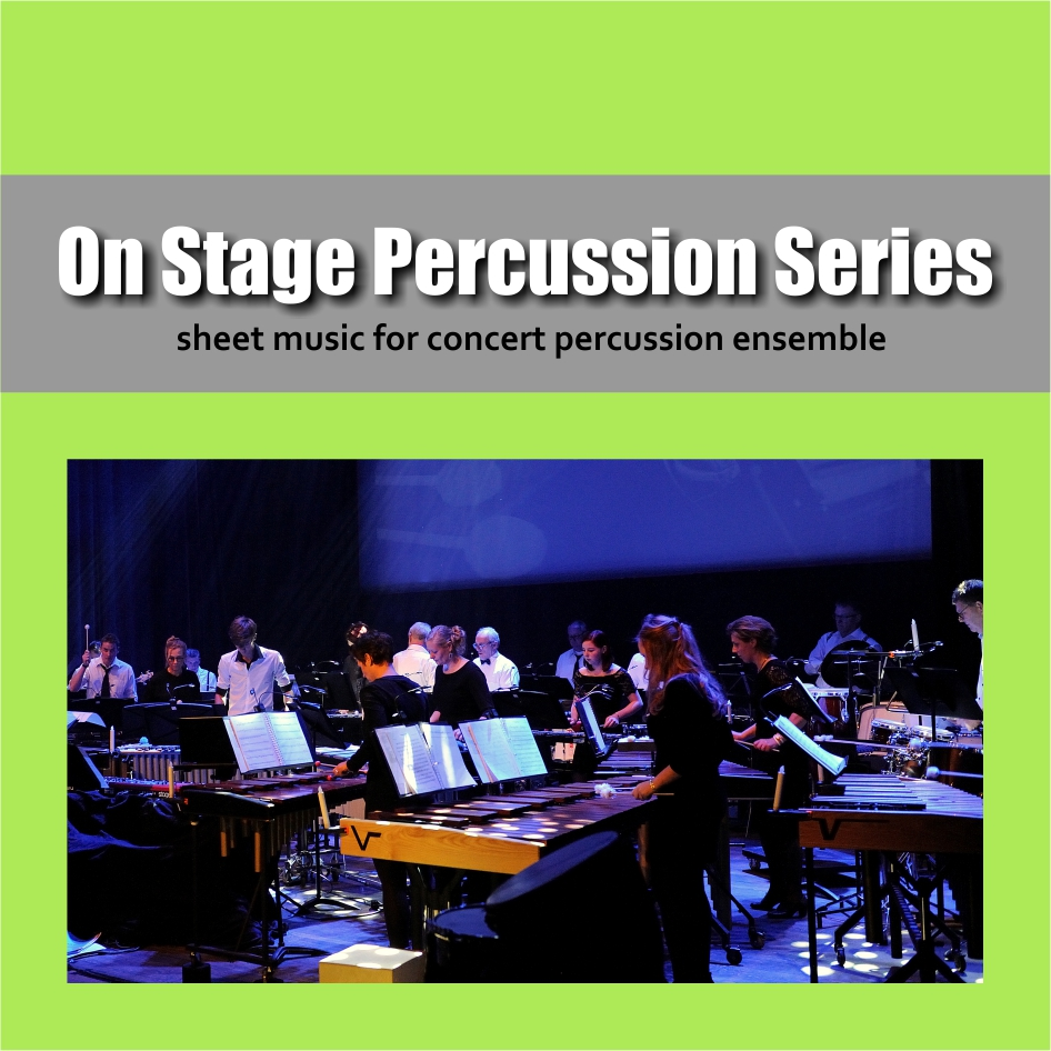 On Stage Percussion Series | Sheet music for concert percussion ensemble | Show & Marching Music