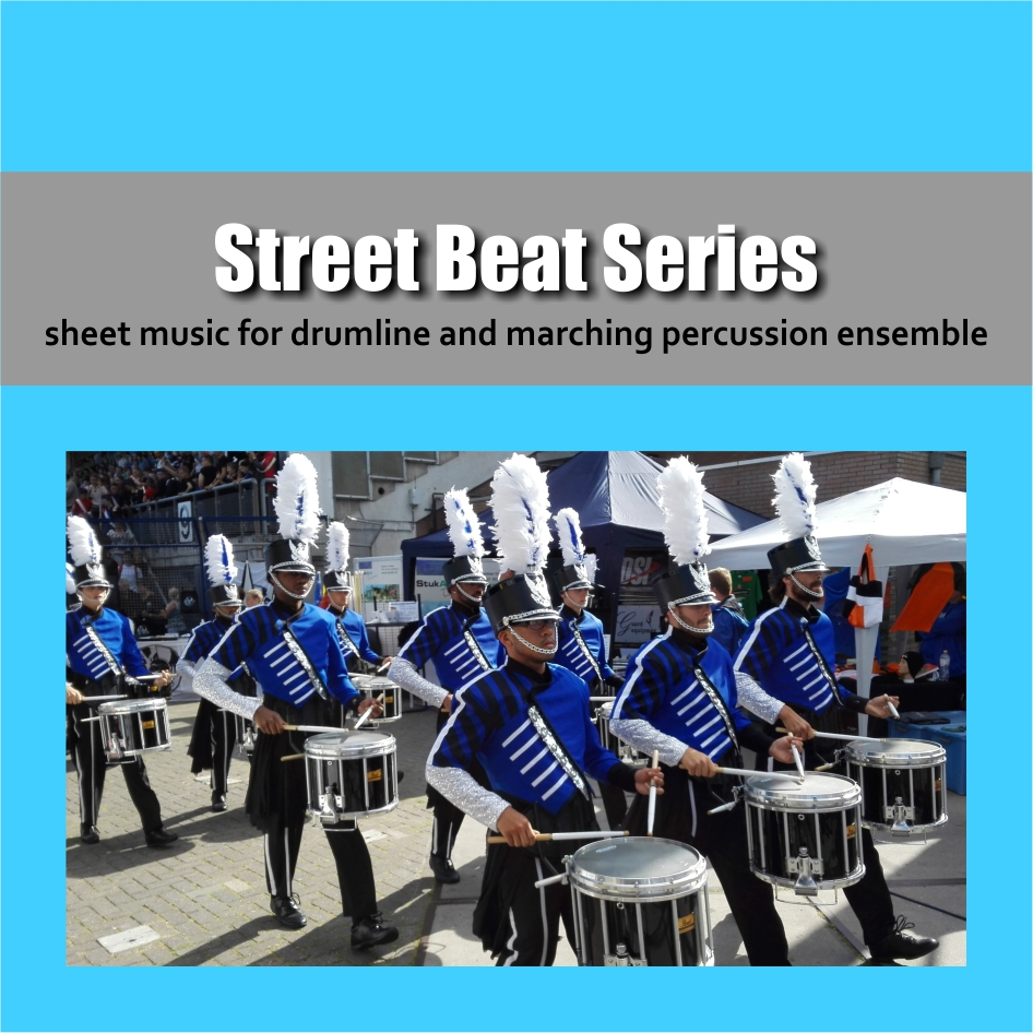 Street Beat Series | Sheet music for drumline and marching percussion ensemble | Show & Marching Music