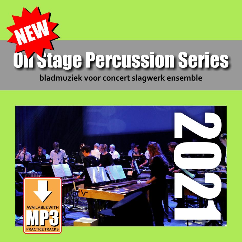 On Stage Percussion Series 2021 | Nieuwe Bladmuziek voor Concert Slagwerk Ensemble