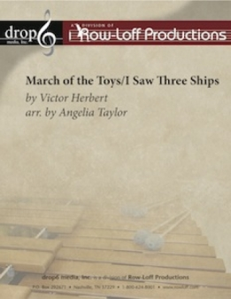 March Of The Toys / I Saw Three Ships